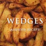 Die schmackhafteste Kartoffelspalten (Wedges) könsen Sie ganz einfach selbst machen! Frisch und köstlich aus dem Airfryer!